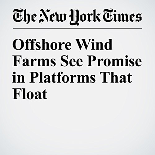 Offshore Wind Farms See Promise in Platforms That Float audiobook cover art