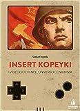 Insert Kopeyki. I videogiochi nell'universo comunista...