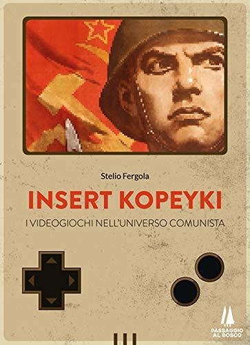 Insert Kopeyki. I videogiochi nell universo comunista