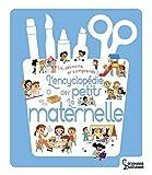 Encyclopédie des petits - l'école maternelle (L'encyclopédie des petits)