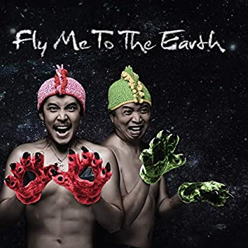 Fly Me To The Earth