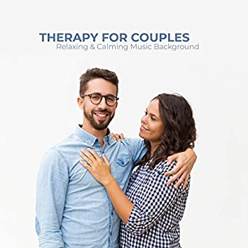 Therapy for Couples. Relaxing & Calming Music Background.