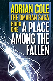 A Place Among the Fallen (Omaran Saga Book 1) by [Adrian Cole]
