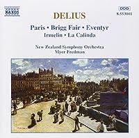 Delius: Orchestral Works (Paris; Brigg Fair; Eventyr; Irmelin; La Calinda) (1995-08-22)