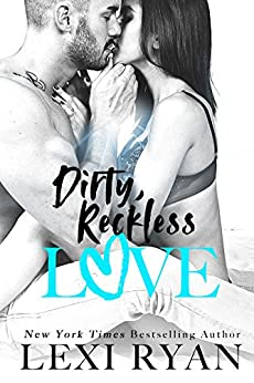 Dirty, Reckless Love (The Boys of Jackson Harbor Book 3) by [Lexi Ryan]