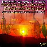 Sonidos de la Naturaleza Con la Música: Música de Nativo Americano Con el Sonido de los Grillos