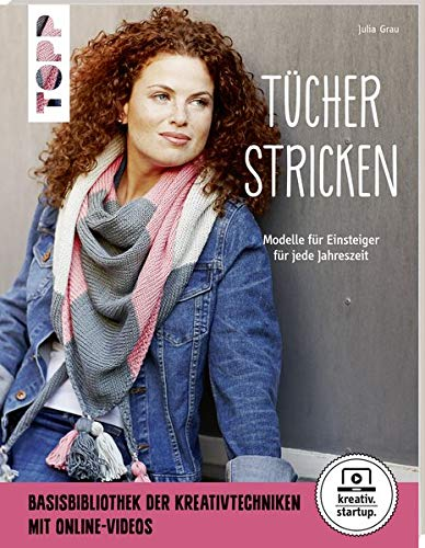 Tücher stricken (kreativ.startup.): Modelle für Einsteiger für jede Jahreszeit. Mit Online-Videos