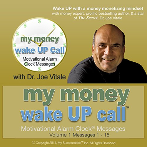 My Money Wake UP Call (TM) Morning Motivating Messages – Volume 1 audiobook cover art