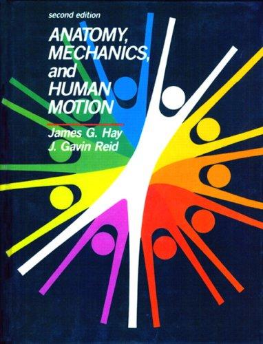 Anatomy, Mechanics, and Human Motion (2nd Edition)