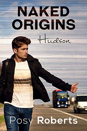 Naked Origins: Hudson (Naked Organics Book 0) (English Edition)
