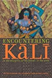 Encountering Kali: In the Margins, at the Center, in the West