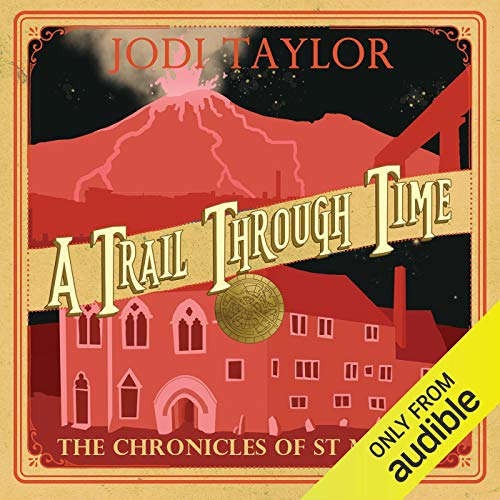 A Trail Through Time     The Chronicles of St. Mary's, Book 4              Written by:                                                                                                                                 Jodi Taylor                               Narrated by:                                                                                                                                 Zara Ramm                      Length: 9 hrs and 34 mins     12 ratings     Overall 4.8