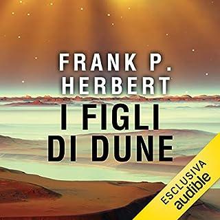 I figli di Dune     Il ciclo di Dune 3              Di:                                                                                                                                 Frank P. Herbert                               Letto da:                                                                                                                                 Alessandro Parise                      Durata:  16 ore e 56 min     71 recensioni     Totali 4,4