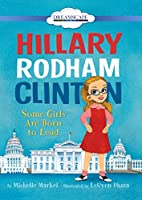 Hillary Rodham Clinton: Some Girls Are Born to Lead [DVD]