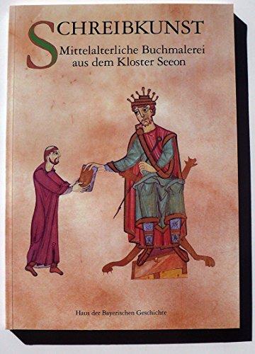 Schreibkunst. Mittelalterliche Buchmalerei aus dem Kloster Seeon
