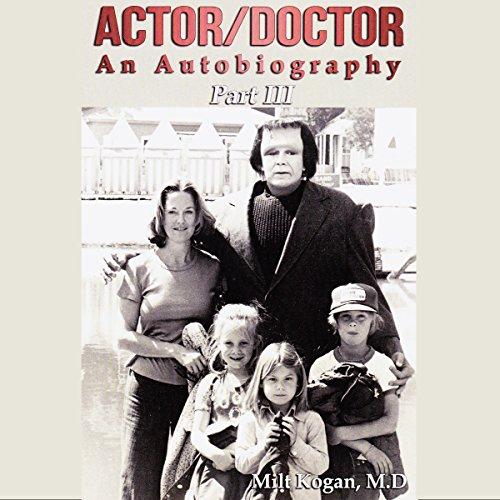 Actor/Doctor - An Autobiography, Part III audiobook cover art