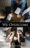 We Overcome