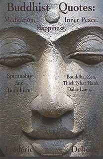 Buddhist Quotes: Meditation, Happiness, Inner Peace.: Spirituality and Buddhism: Bouddha, Zen, Thich Nhat Hanh, Dalaï-Lama… (Buddhism, Bouddha, ... & Spirituality, Dalaï Lama, Zen.) (Volume 1)