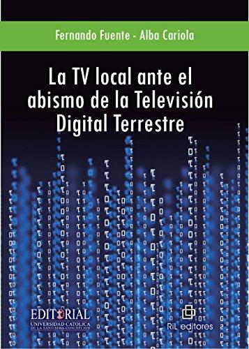 La TV local ante el abismo de la televisión digital terrestre (Spanish Edition)