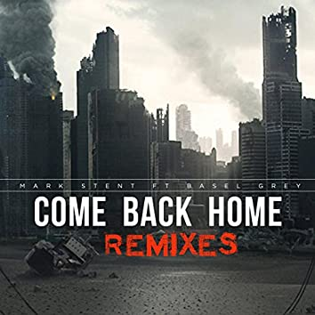 Come Back Home - Remixes (feat. Basel Grey)