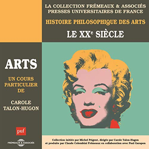 Le XXème siècle     Histoire philosophique des arts 5              By:                                                                                                                                 Carole Talon-Hugon                               Narrated by:                                                                                                                                 Carole Talon-Hugon                      Length: 4 hrs and 35 mins     Not rated yet     Overall 0.0