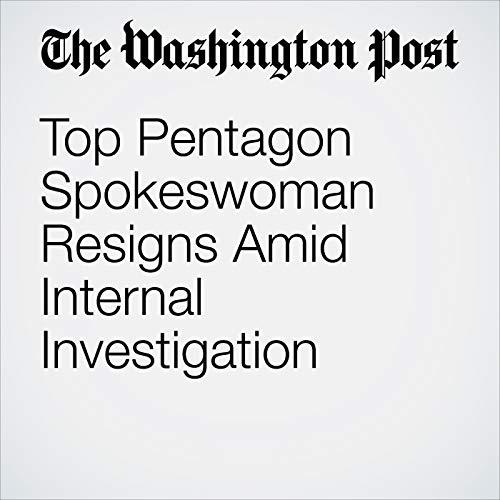 Top Pentagon Spokeswoman Resigns Amid Internal Investigation audiobook cover art