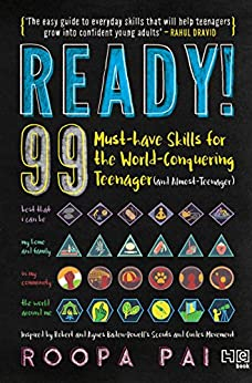 Ready!: 99 MUST-HAVE SKILLS FOR THE WORLD-CONQUERING TEENAGER (AND ALMOST-TEENAGER) by [Pai Roopa]