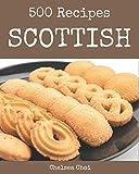 500 Scottish Recipes: The Best...