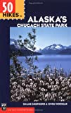 50 Hikes in Alaska s Chugach State Park