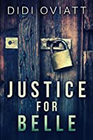 Justice For Belle: Large Print Edition