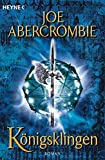 Joe Abercrombie: Königsklingen