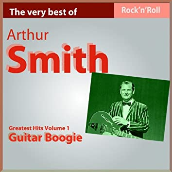 The Very Best of Arthur Smith: Guitar Boogie, Pt. I