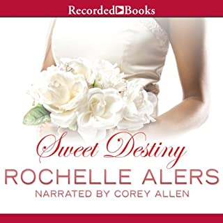 Sweet Destiny                   By:                                                                                                                                 Rochelle Alers                               Narrated by:                                                                                                                                 Corey Allen                      Length: 7 hrs and 12 mins     94 ratings     Overall 4.5