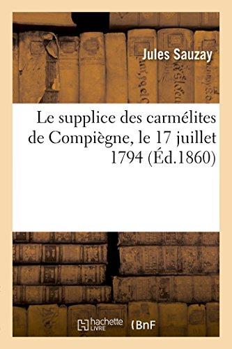 Le supplice des carmélites de Compiègne, le 17 juillet 1794