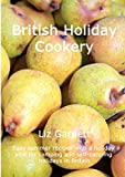 British Holiday Cookery: Easy summer recipes with a holiday vibe for camping and self-catering holidays in Britain