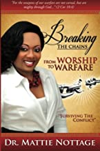Breaking The Chains, From Worship To Warfare: