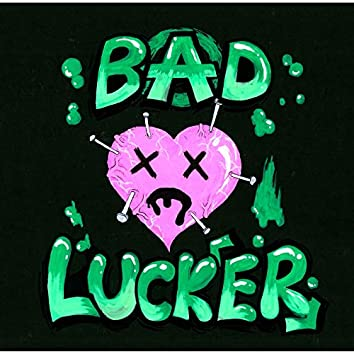 Bad lucker Atype