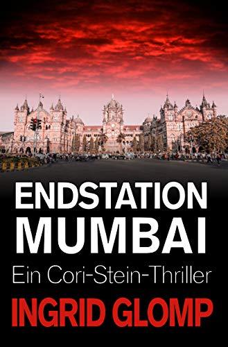Endstation Mumbai (Cori-Stein-Thriller 5)