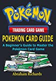 POKEMON CARD GUIDE: A Beginner's Guide to...