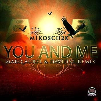 You and Me (Marq Aurel & David C Remix Edition)