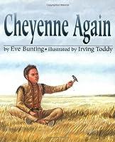 Cheyenne Again by Eve Bunting(2002-05-20)