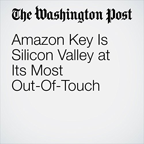 Amazon Key Is Silicon Valley at Its Most Out-Of-Touch copertina