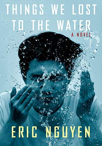 Things We Lost to the Water: A novel