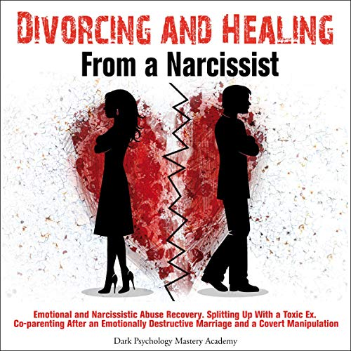 Couverture de Divorcing and Healing from a Narcissist