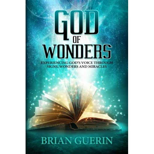 God of Wonders: Experiencing God's Voice Through Signs, Wonders,  and Miracles (English Edition)