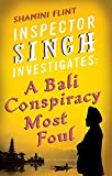 Inspector Singh Investigates: A Bali Conspiracy Most Foul: Number 2 in series