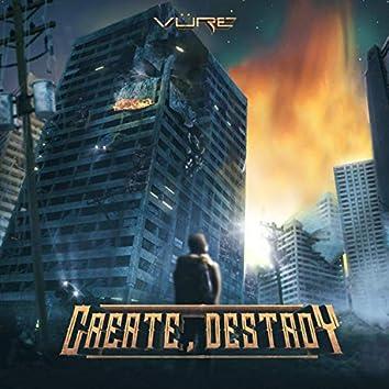 Create, Destroy
