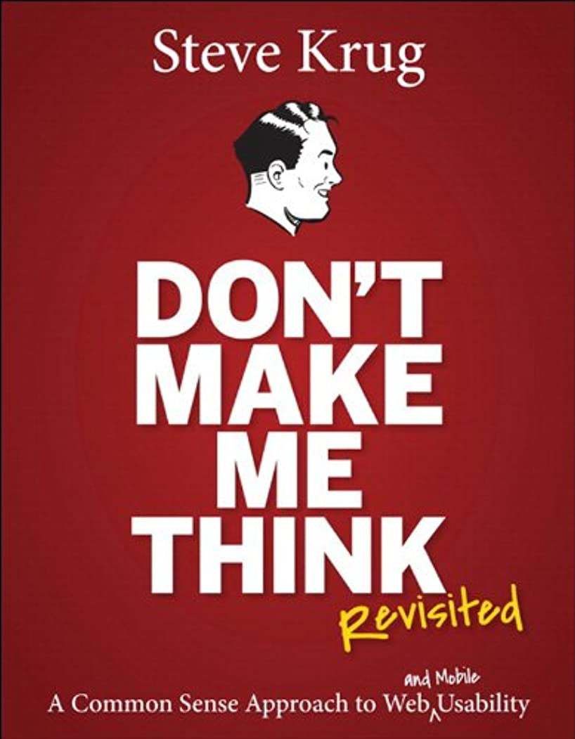 介入する誘惑するスチールDon't Make Me Think, Revisited: A Common Sense Approach to Web Usability (Voices That Matter) (English Edition)