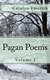 Pagan Poems: Volume I