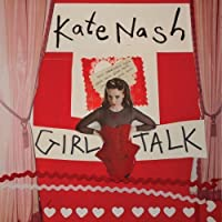 Girl Talk [Explicit] by Kate Nash (2013-03-05)